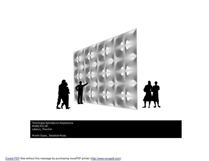 Tecnologías Aplicadas en Arquitectura.                      MARQ PUC 08'.                      Labarca_ Pinochet.         ...