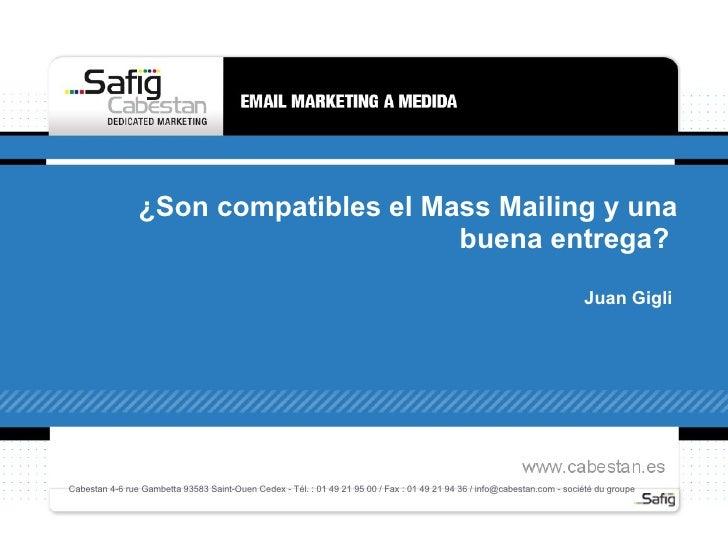 ¿Son compatibles el Mass Mailing y una buena entrega?  Juan Gigli  Cabestan 4-6 rue Gambetta 93583 Saint-Ouen Cedex - Tél....