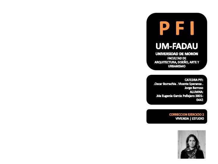 P F I                UM-FADAU                 UNIVERSIDAD DE MORON                  FACULTAD DE ARQUITECTURA              ...