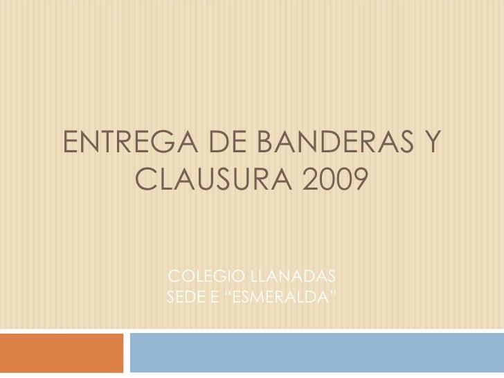 Entrega Banderas Y Clausura 2009