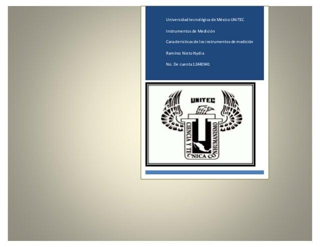 Universidadtecnológicade MéxicoUNITEC Instrumentosde Medición Característicasde losinstrumentosde medición Ramírez NietoNy...