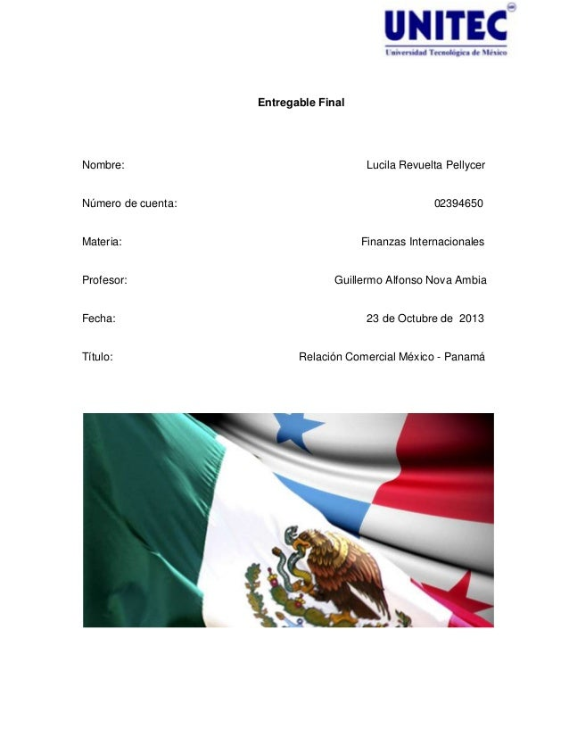 Entregable Final  Nombre:  Número de cuenta:  Materia:  Profesor:  Lucila Revuelta Pellycer  02394650  Finanzas Internacio...