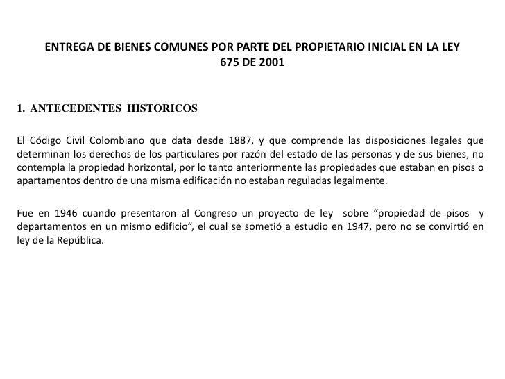 ENTREGA DE BIENES COMUNES POR PARTE DEL PROPIETARIO INICIAL EN LA LEY                                675 DE 20011. ANTECED...