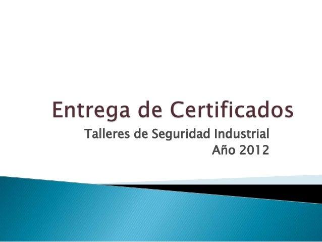 Entrega de certificados Seguridad Industrial