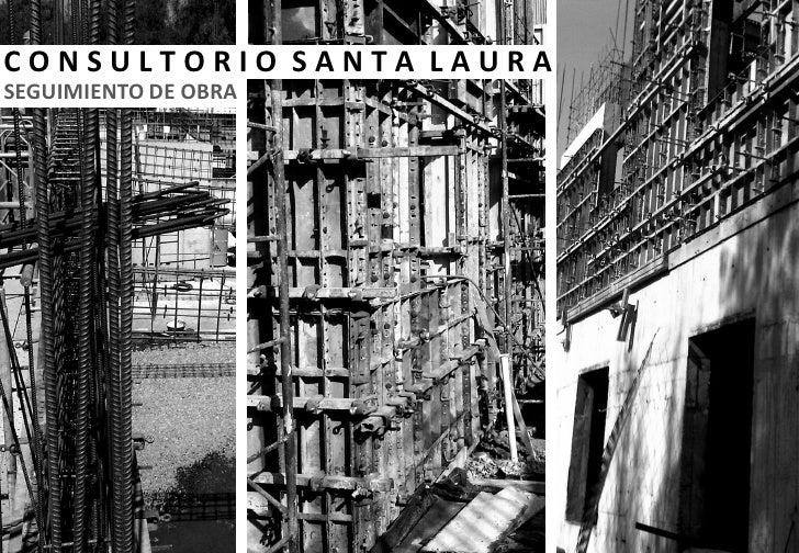 Seguimiento de obra Consultorio Santa Laura