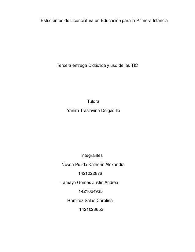 Estudiantes de Licenciatura en Educación para la Primera Infancia Tercera entrega Didáctica y uso de las TIC Tutora Yanira...