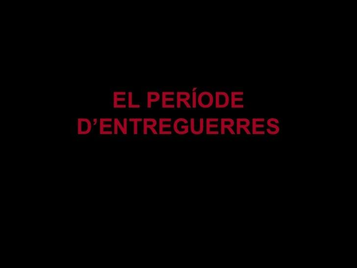 EL PERÍODE D'ENTREGUERRES