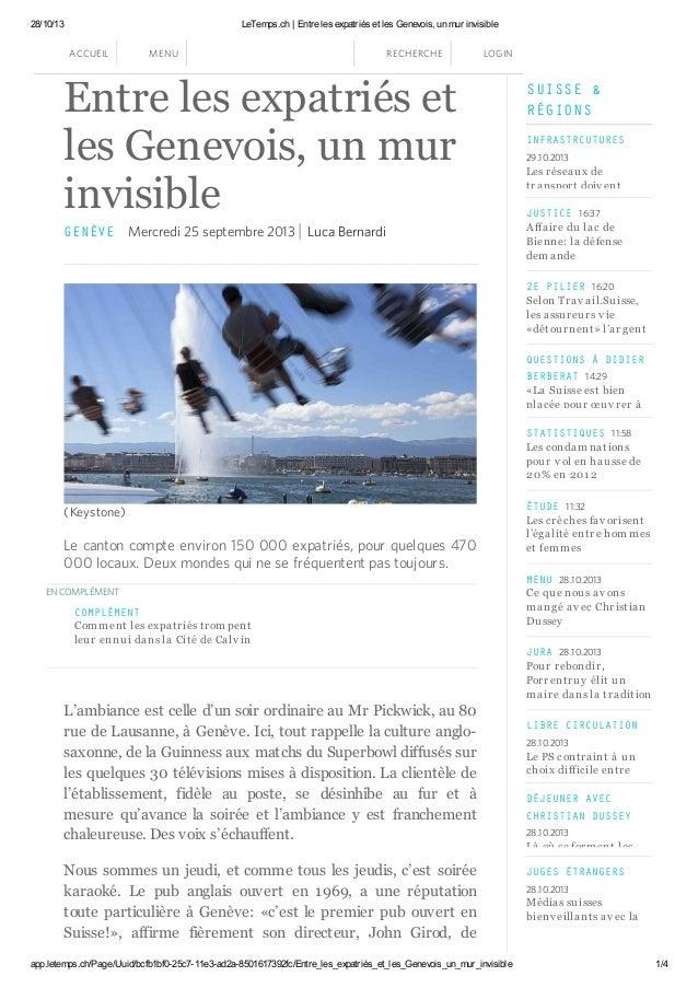 28/10/13  LeTemps.ch | Entre les expatriés et les Genevois, un mur invisible  ACCUEIL  MENU  RECHERCHE  LOGIN  Entre les e...