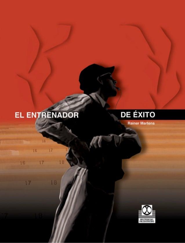 EL ENTRENADOR DE ÉXITO  Rainer Martens  EDITORIAL PAIDOTRIBO