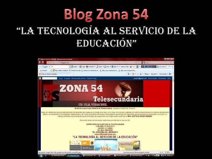 """Blog Zona 54<br />""""LA TECNOLOGÍA AL SERVICIO DE LA EDUCACIÓN""""<br />"""