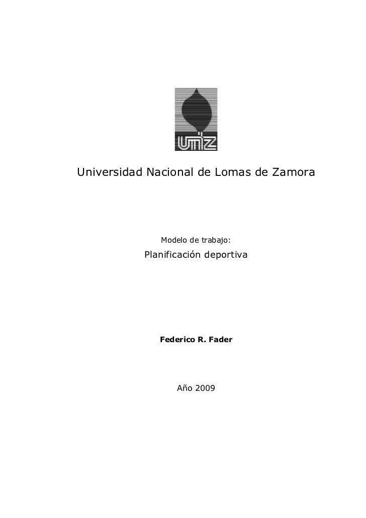 Universidad Nacional de Lomas de Zamora             Modelo de trabajo:          Planificación deportiva             Federi...