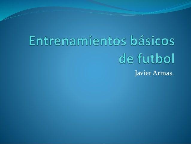 Javier Armas.