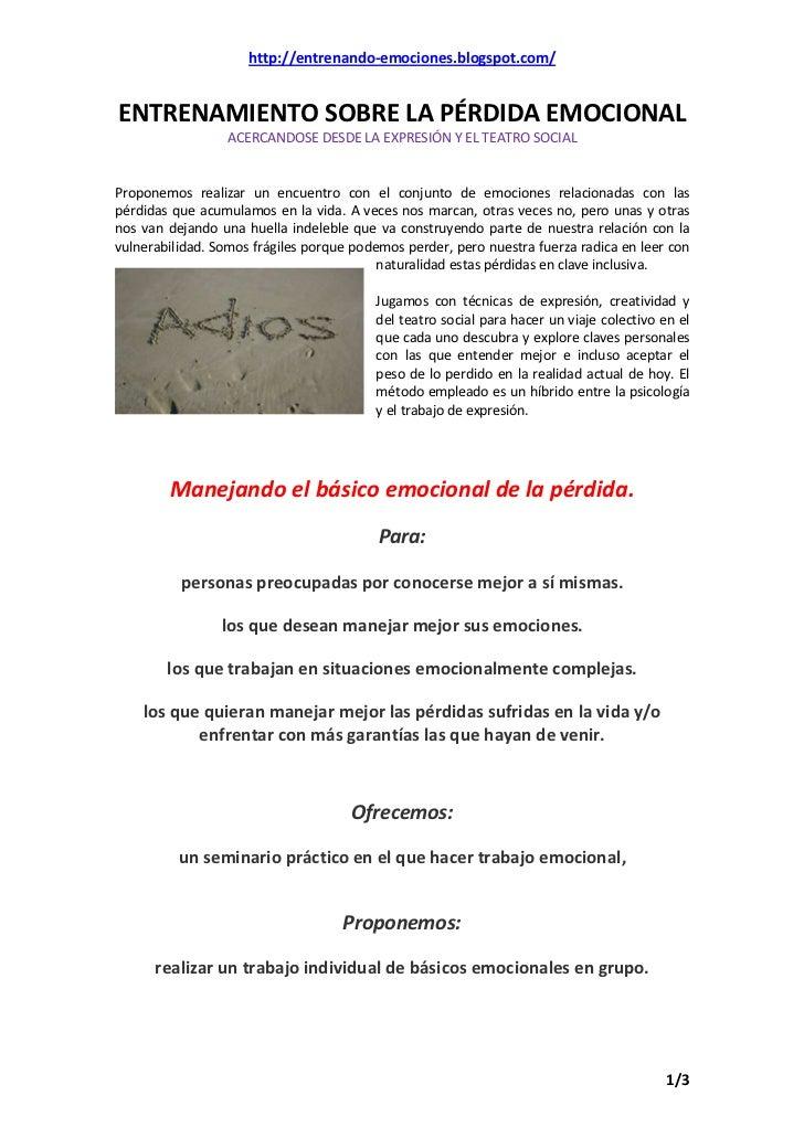 http://entrenando-emociones.blogspot.com/ENTRENAMIENTO SOBRE LA PÉRDIDA EMOCIONAL                  ACERCANDOSE DESDE LA EX...