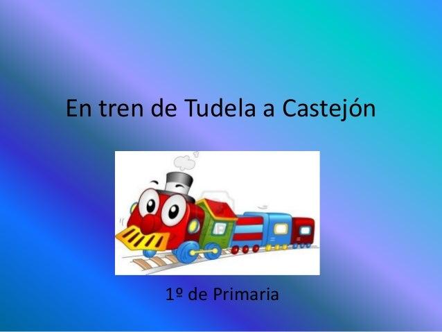 En tren de Tudela a Castejón         1º de Primaria