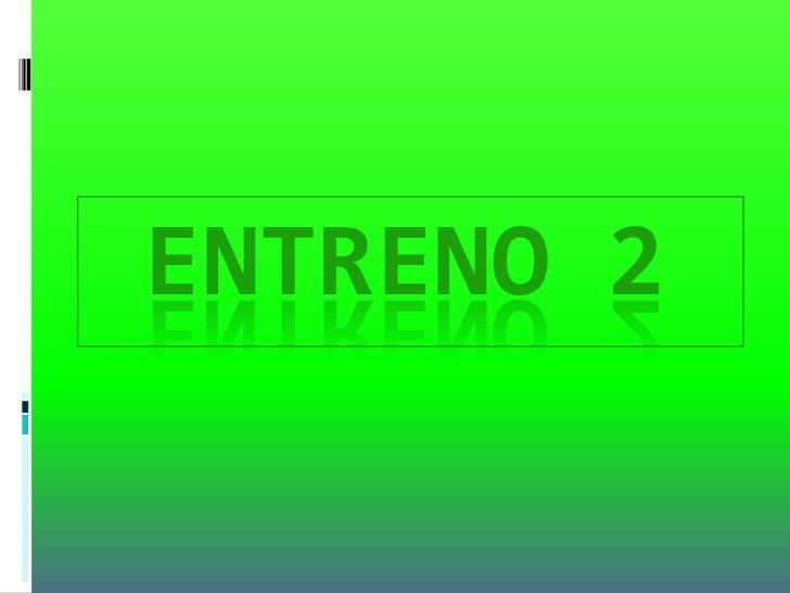 Entreno 2