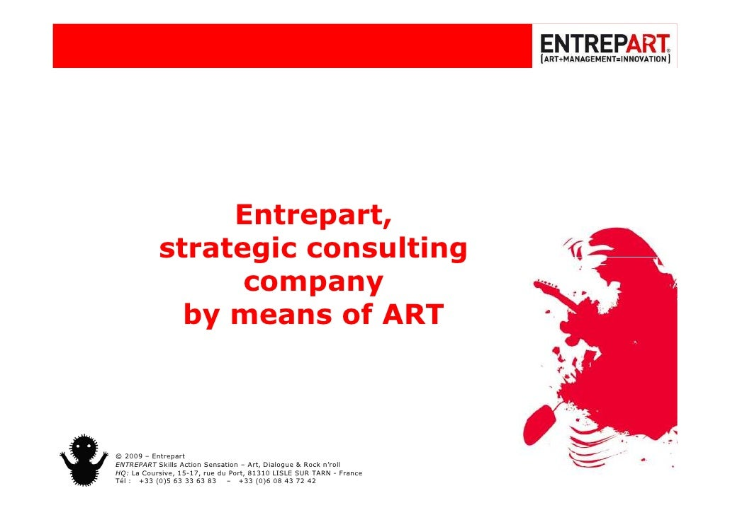 Entrepart,            strategic consulting                  company              by means of ART    © 2009 – Entrepart ENT...