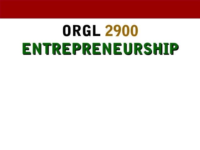 ORGL 2900 ENTREPRENEURSHIPENTREPRENEURSHIP