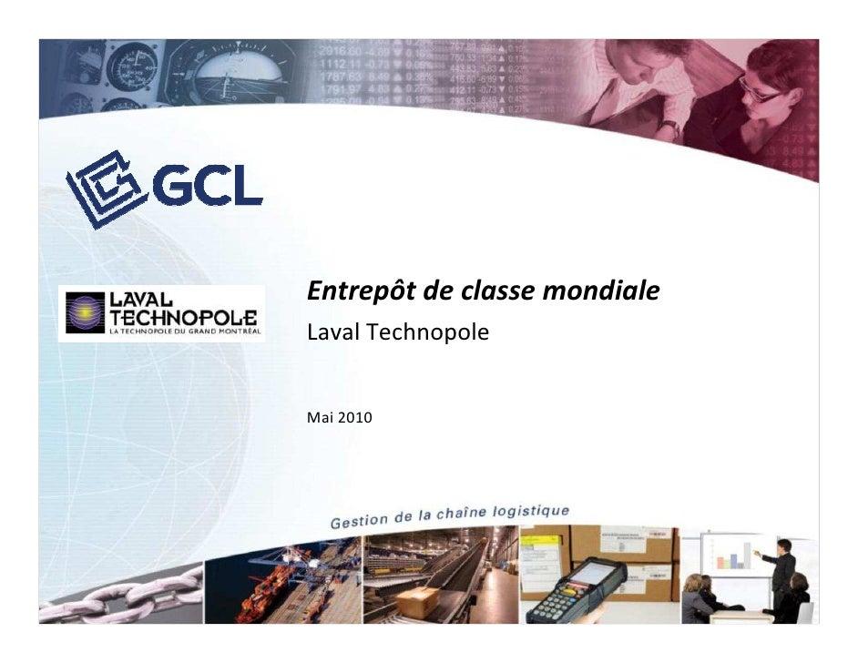 Entrepôt de classe mondiale Laval Technopole   Mai 2010