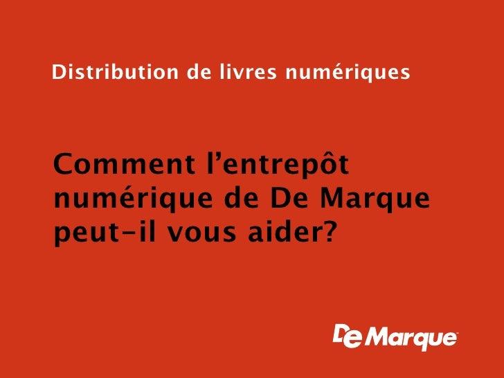 Distribution de livres numériques    Comment la plateforme De Marque peut-elle vous aider?