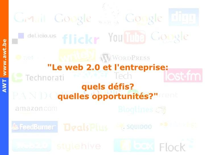 """""""Le web 2.0 et l'entreprise:  quels défis?  quelles opportunités?"""""""