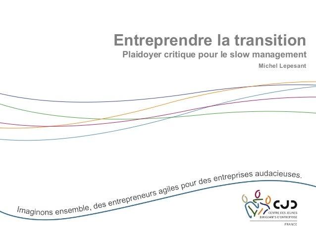 Entreprendre la transition Plaidoyer critique pour le slow management Michel Lepesant