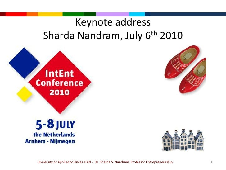 KeynoteaddressSharda Nandram, July 6th 2010<br />University of Applied Sciences HAN -  Dr. Sharda S. Nandram, Professor En...
