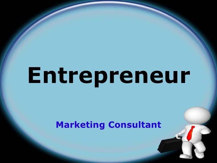 Entrepreneur  Marketing Consultant
