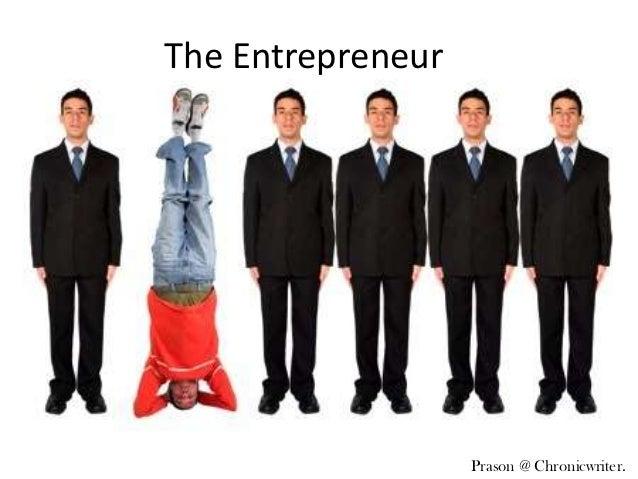 The Entrepreneur                   Prason @ Chronicwriter.