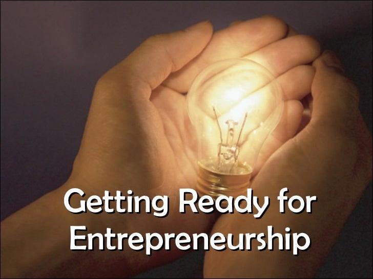 Getting Ready for Entrepreneurship