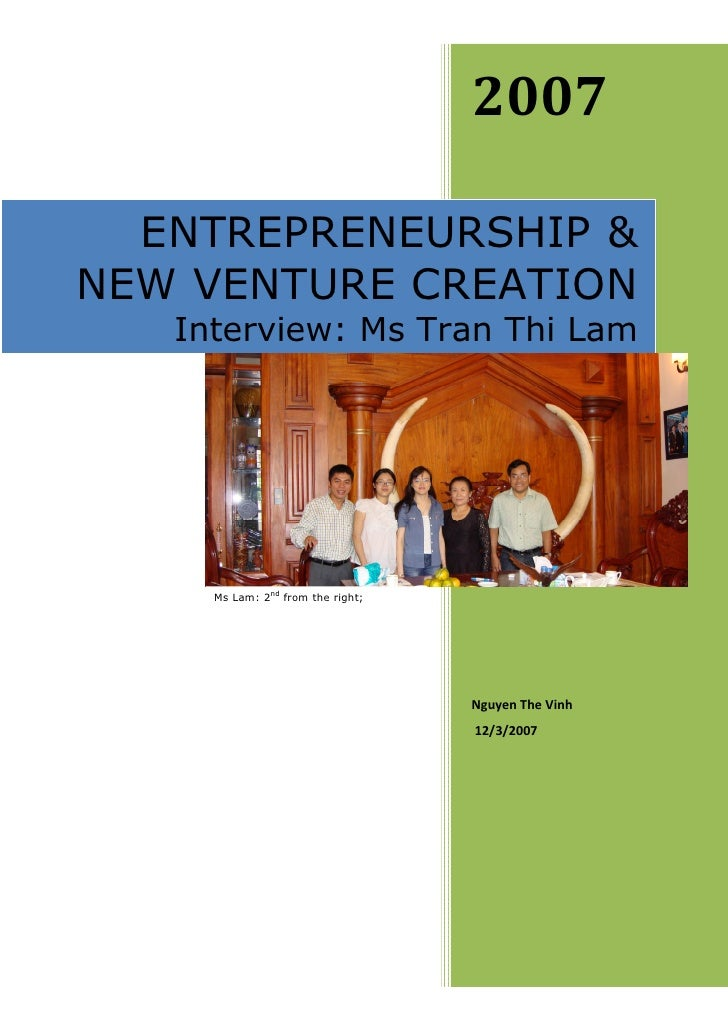 2007    ENTREPRENEURSHIP & NEW VENTURE CREATION    Interview: Ms Tran Thi Lam          Ms Lam: 2nd from the right;        ...