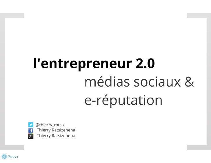 """Table Ronde """"Entrepreneur 2.0 : medias sociaux et e-reputation"""""""