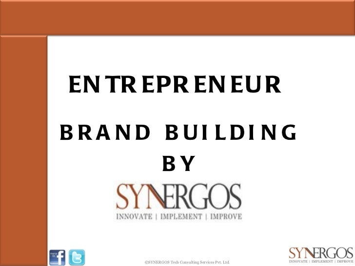 ENTREPRENEUR BRAND BUILDING BY ©SYNERGOS Tech Consulting Services Pvt. Ltd.