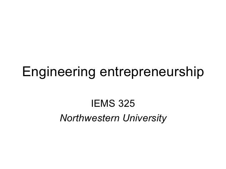 Engineering entrepreneurship IEMS 325 Northwestern University