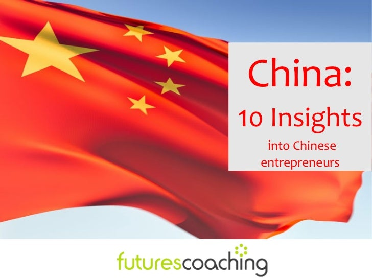 China:10 Insights   into Chinese  entrepreneurs