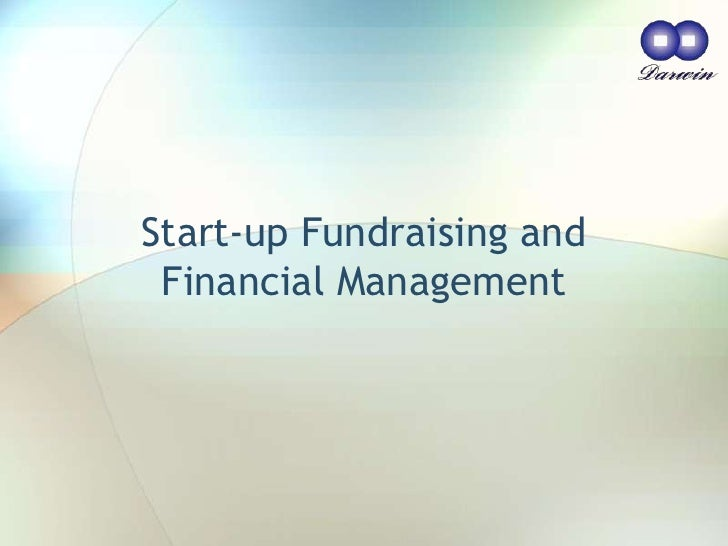 Start-up Fundraising and Financial Management<br />