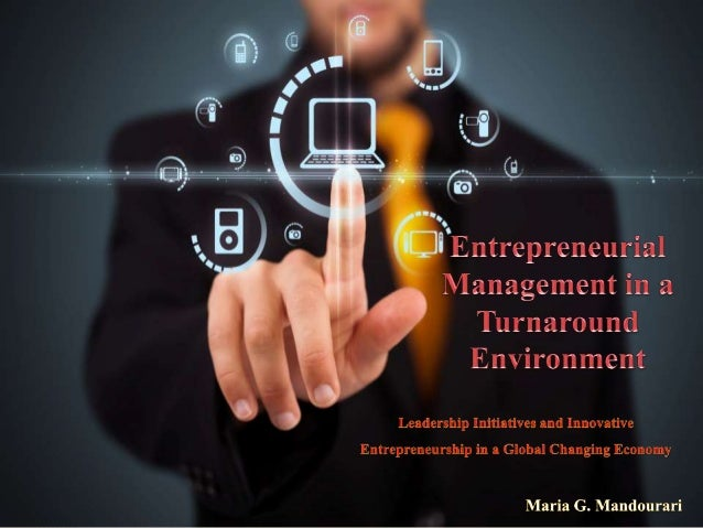 Entrepreneurial Management in a Turnaround Environment
