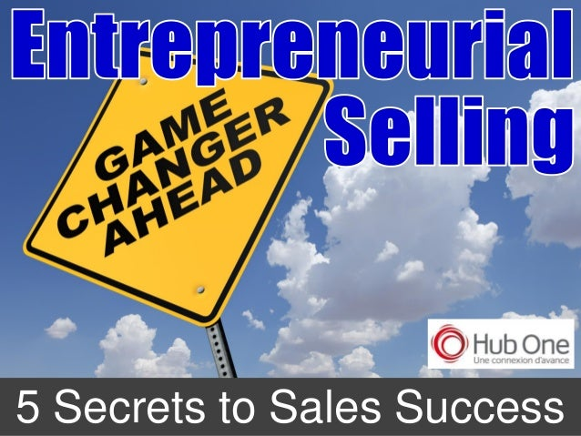 Entrepreneurial Selling: 5 Secrets to Sales Success