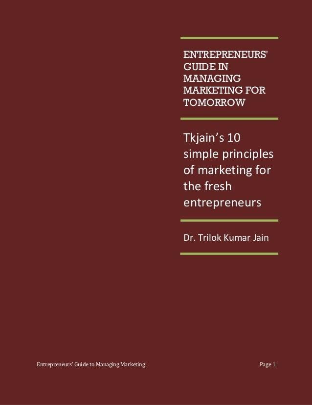 Entrepreneurs' guide in managing marketing for tomorrow
