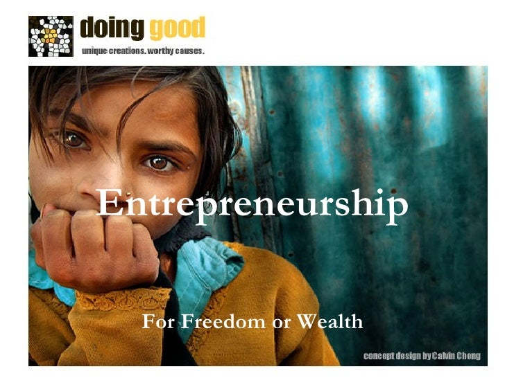 Entrepreneurship For Freedom or Wealth