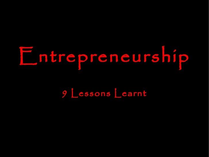 Entrepreneurship   9 Lessons Learnt