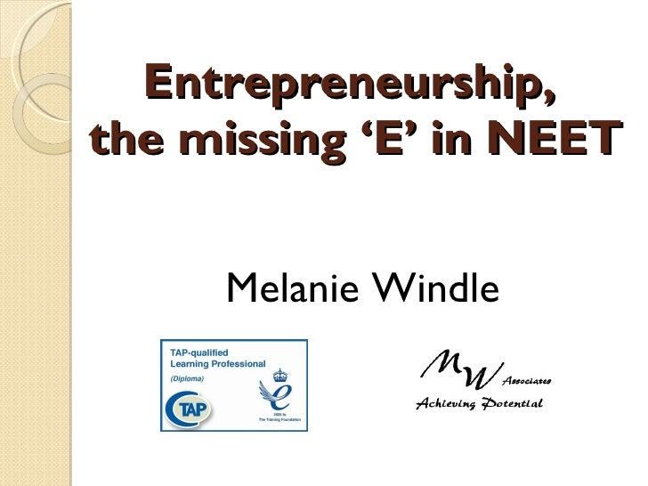 Entrepreneurship the missing E in NEET
