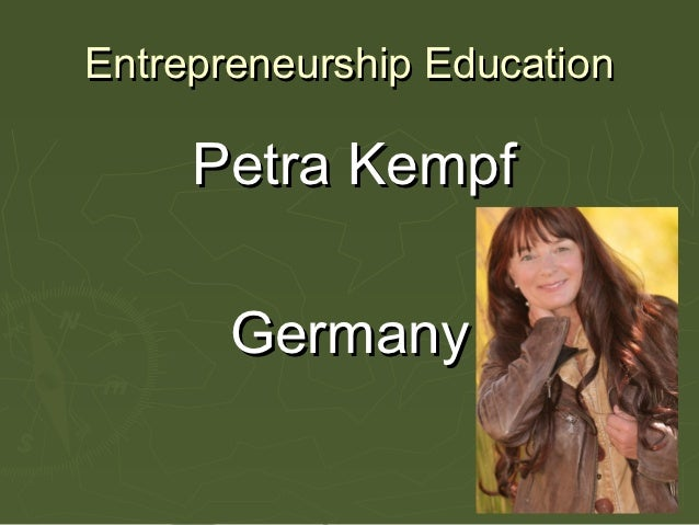 Entrepreneurship Education     Petra Kempf       Germany