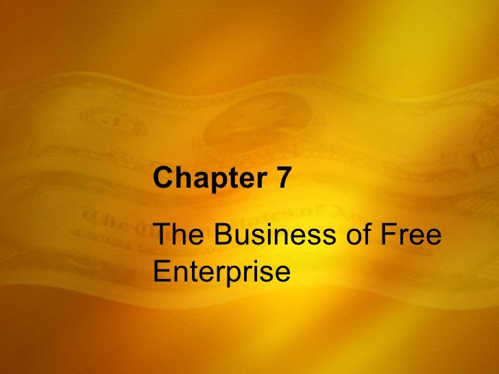Chapter 7 The Business of Free Enterprise