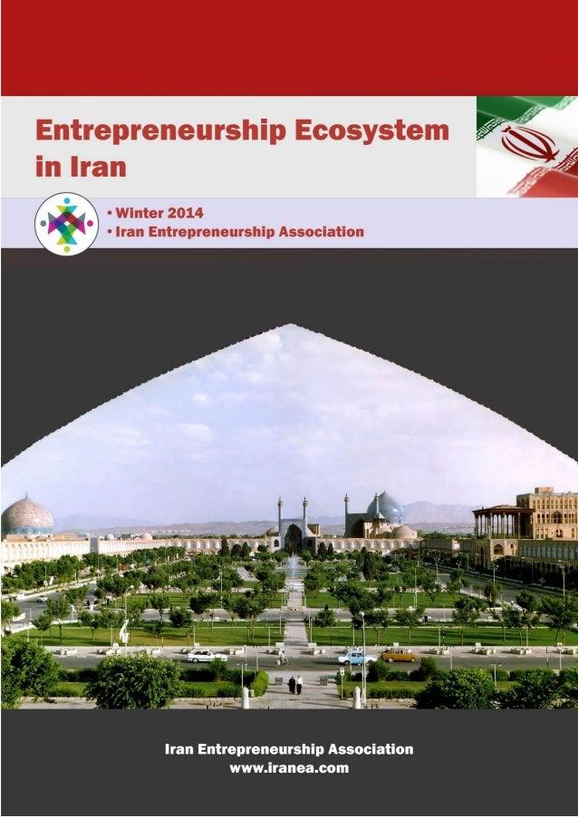 IEA, All rights reserved / www.iranea.com Iran Entrepreneurship Association Entrepreneurship Ecosystem in Iran – Winter 20...