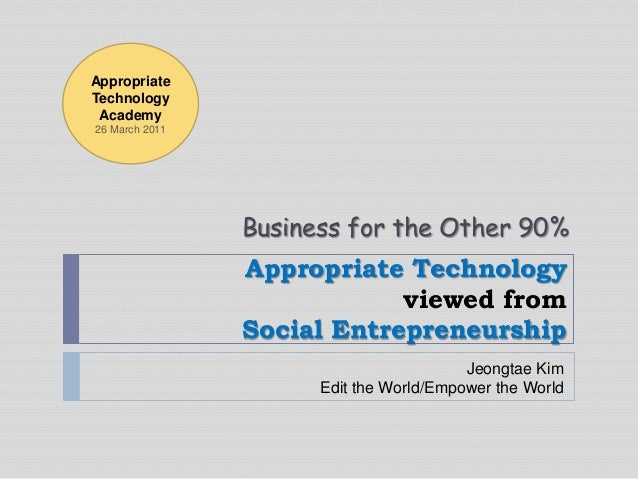 Entrepreneurship and Appropriate Technology (적정기술과 비즈니스)