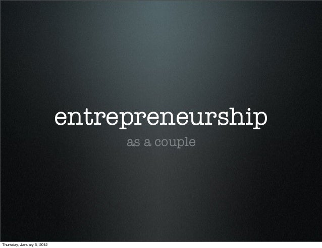 entrepreneurship as a couple Thursday, January 5, 2012