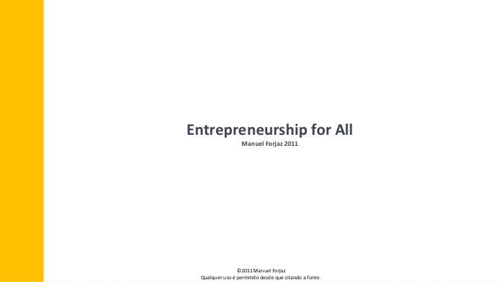 Entrepreneurship for AllManuel Forjaz 2011<br />