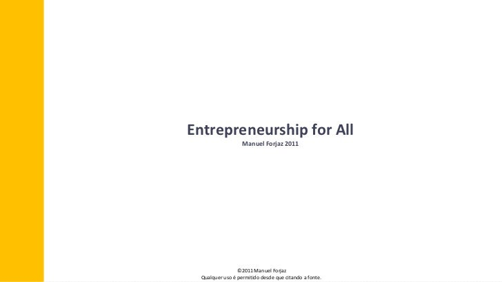 Entrepreneurship for all manuel forjaz 2011