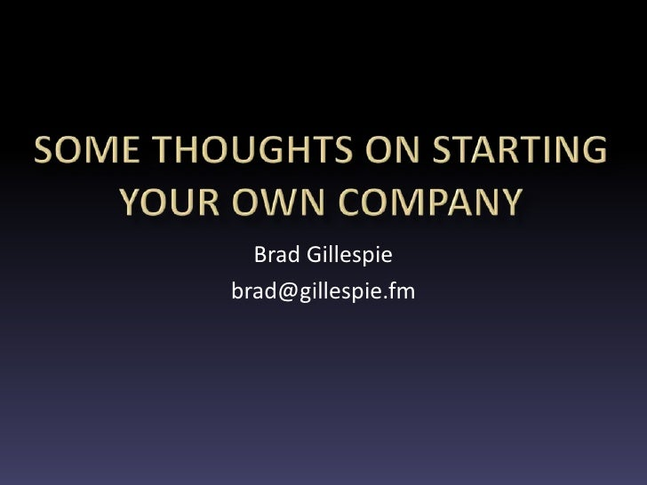 Some Thoughts On Starting Your Own Company