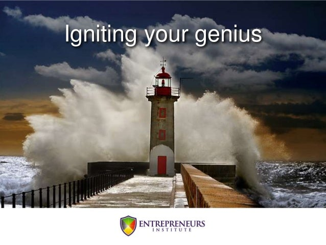 Igniting your genius